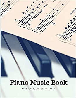 Piano Music Book With 100 Blank Staff Paper Easy To Use