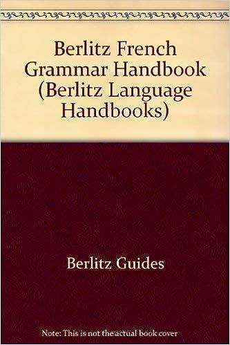 Amazon Com Berlitz French Grammar Handbook Berlitz Language Handbook 9782831513539 Moys Alan Books
