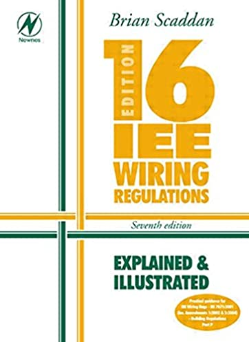 16th Edition IEE Wiring Regulations Explained u0026 Illustrated Amazon.co.uk Brian Scaddan IEng; MIIE (elec) 9780750665391 Books  sc 1 st  Amazon UK : wiring regulations uk - yogabreezes.com