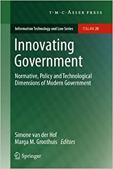 Book Innovating Government: Normative, Policy and Technological Dimensions of Modern Government (Information Technology and Law Series)