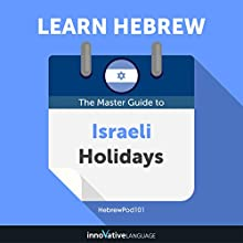 Learn Hebrew: The Master Guide to Israeli Holidays for Beginners Audiobook by Innovative Language Learning LLC Narrated by HebrewPod101.com