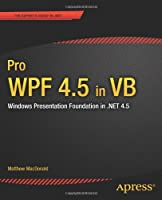 Pro WPF 4.5 in VB: Windows Presentation Foundation in .NET 4.5 Front Cover