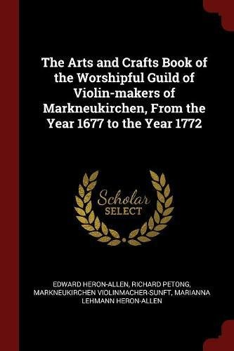 The Arts and Crafts Book of the Worshipful Guild of Violin-makers of Markneukirchen, From the Year 1677 to the Year 1772 PDF Text fb2 ebook