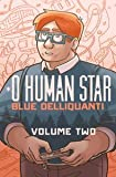 : O Human Star Volume Two