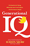 Generational IQ: Christianity Isn't Dying, Millennials Aren't the Problem, and the Future is Bright