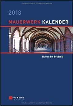 Mauerwerk-Kalender 2013: Bauen im Bestand (Mauerwerk-Kalender (VCH) *) (German Edition)