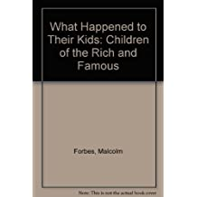 What Happened to Their Kids: Children of the Rich and Famous