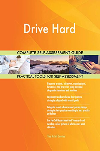 Drive Hard All-Inclusive Self-Assessment - More than 680 Success Criteria, Instant Visual Insights, Comprehensive Spreadsheet Dashboard, Auto-Prioritized for Quick Results