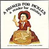 A Primer for Pickles and a Reader for Relishes, Ruby C. Guthrie and Jack S. Guthrie, 0912238534