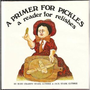 A Primer for Pickles,  A Reader for Relishes (Ruby Relish)