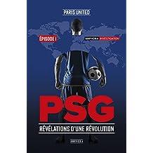 PSG: Révélations d'une révolution - T1 (French Edition)