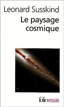 Le paysage cosmique : Notre univers en cacherait-il des millions d'autres ? par Susskind