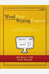 Word Press for Student Writing Projects: Complete Lessons with Common Core Standards for ELA Paperback