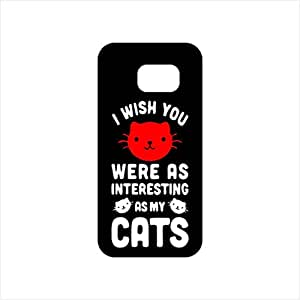 Fmstyles - Samsung S7 Edge Mobile Case - I Wish You Were as Interesting as My Cats