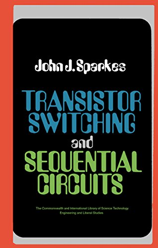 Transistor Switching and Sequential Circuits (The Commonwealth and international library. Applied electricity and electronics division)
