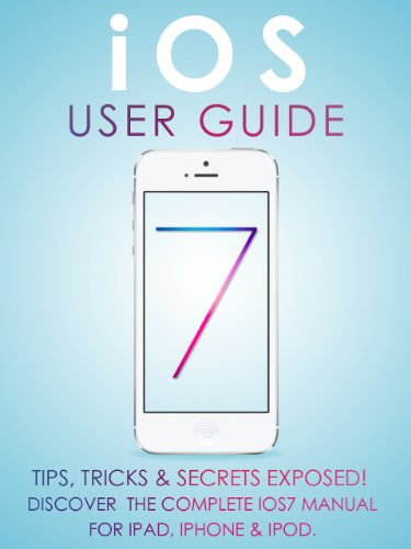 iOS 7 User Guide: Tips, Tricks & Secrets Exposed! Discover The Complete iOS7 Manual For iPad, iPhone & iPod. Reader
