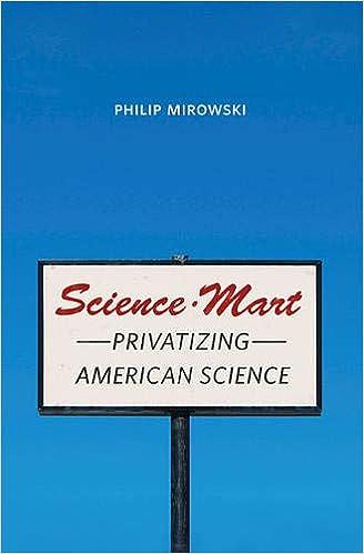 Science Mart Privatizing American Science Mirowski Philip 9780674046467 Amazon Com Books