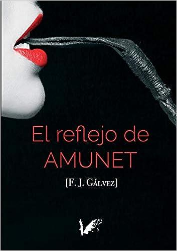 El reflejo de Amunet de F.J. Gálvez
