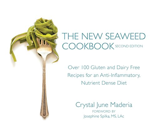 The New Seaweed Cookbook, Second Edition: Over 100 Gluten and Dairy Free Recipes for an Anti-Inflammatory, Nutrient Dense ()