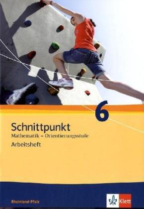 Schnittpunkt Mathematik - Ausgabe für Rheinland-Pfalz. Neubearbeitung / Arbeitsheft Orientierungsstufe plus Lösungsheft 6. Schuljahr