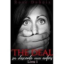 The Deal / Sa Descente Aux Enfers (Livre 1): (Un Roman Érotique BDSM) (French Edition)