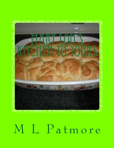 Mary Lou's Kitchen To Yours: My Little Recipe Book by M L Patmore