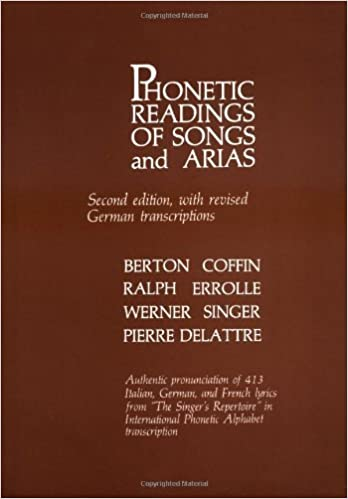 By Berton Coffin - Phonetic Readings Of Songs And Arias: 2nd (second) Edition