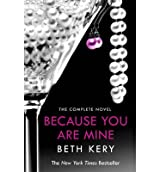[(Because You are Mine)] [Author: Beth Kery] published on (May, 2013)