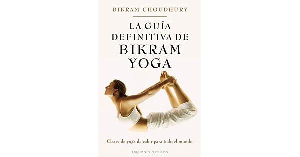 Amazon.com: La guia definitiva de Bikram Yoga (Spanish ...