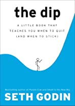 D.o.w.n.l.o.a.d The Dip: A Little Book That Teaches You When to Quit (and When to Stick) [K.I.N.D.L.E]