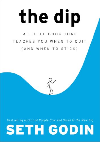 The Dip: A Little Book That Teaches You When to Quit (and When to Stick) [Seth Godin] (Tapa Dura)