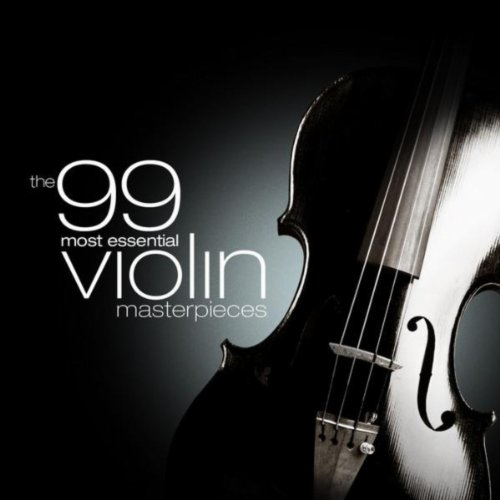 The 99 Most Essential Violin M...