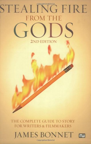 Stealing Fire from the Gods: The Complete Guide to Story...