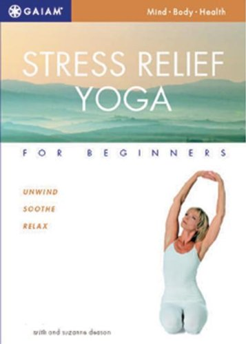 Stress Relief Yoga For Beginners (Stress And Its Effects On The Body)