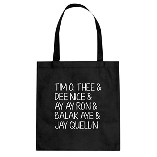 Tote Tim O. Thee & Dee Nice & Ay Ay Ron & Balak Aye & Jay Quellin Large Black Canvas Bag