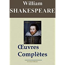 William Shakespeare: Oeuvres complètes - 53 titres (Nouvelle édition enrichie) (French Edition)