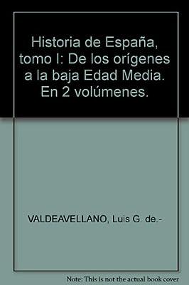 Historia de España, tomo I: De los orígenes a la baja Edad Media ...