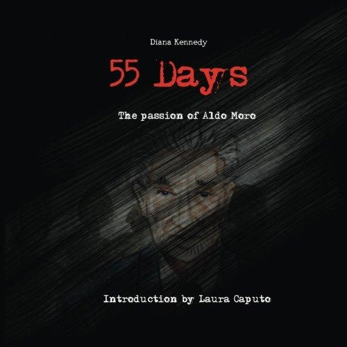 55 Days: Aldo Moros lonley journey into eternity