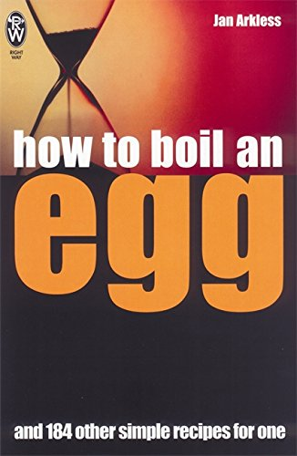 How to Boil an Egg: And 184 Other Simple Recipes for One