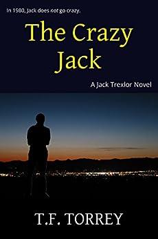 The Crazy Jack: A Jack Trexlor Novel by [Torrey, T.F.]