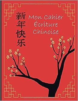 Mon Cahier Ecriture Chinoise Carnet De Calligraphie Chinoise Des Grilles Pour Vous Apprendre Et Pratiquer Votre Ecriture Chinoise Pinyin Amazon Fr Chen Jonton Livres