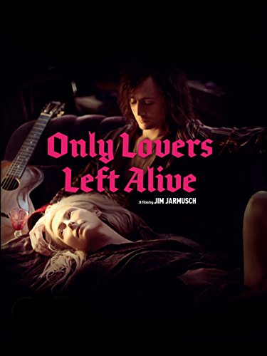 Only Lovers Left Alive Watch Online Now With Amazon