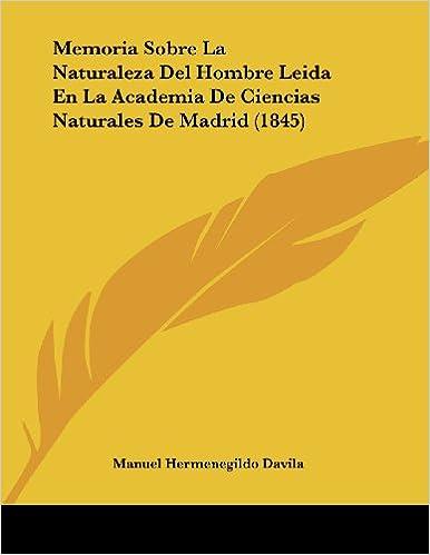 Book Memoria Sobre La Naturaleza del Hombre Leida En La Academia de Ciencias Naturales de Madrid (1845)