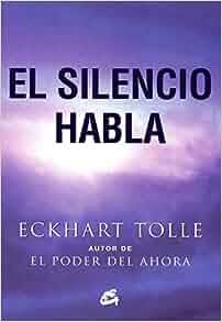 El silencio habla: Eckhart Tolle: 9788484452737: Amazon.com: Books