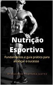 Nutrição Esportiva: fundamentos e guia prático para alcançar o sucesso