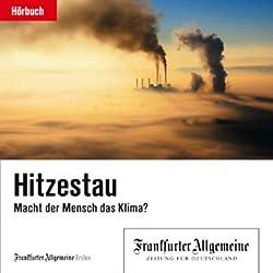 Hitzestau. Macht der Mensch das Klima? (F.A.Z.-Dossier)