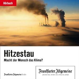 Hitzestau. Macht der Mensch das Klima? (F.A.Z.-Dossier) Hörbuch