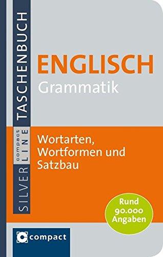 Englisch Grammatik: Wortarten, Wortformen und Satzbau mit rund 90.000 Angaben (Compact SilverLine Taschenbuch)