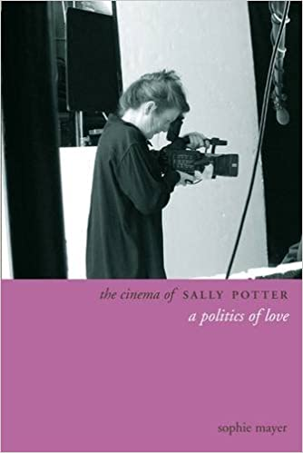 The Cinema of Sally Potter: A Politics of Love (Directors'