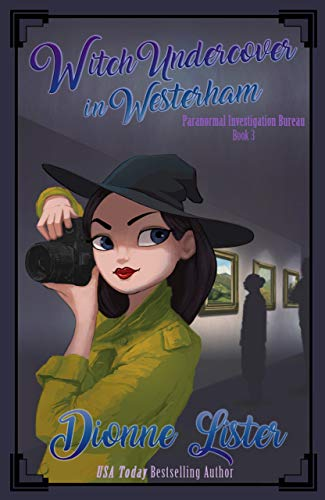 Witch Undercover in Westerham (Paranormal Investigation Bureau Cosy Mystery Book 3) by [Lister, Dionne]
